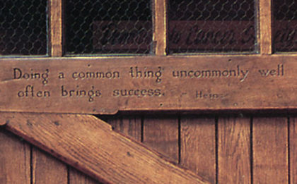 Doing a common thing uncommonly well often brings success. --Heinz